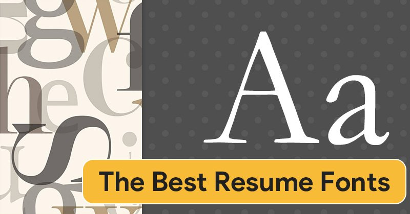 Best Fonts for Resumes in 2021